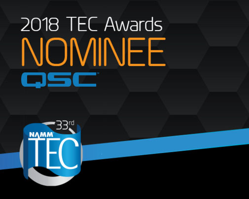 QSC Nominated for Three 2018 TEC Awards for Outstanding Technical Achievement